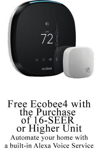 Free Ecobee4 with the Purchase of 16-SEER or Higher Unit